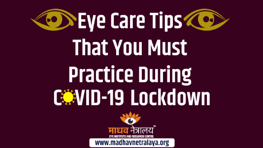 Eye Care Tips That You Must Practice During COVID-19 Lockdown